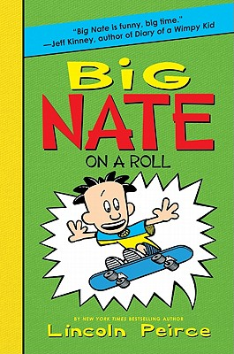 Big Nate on a Roll By Peirce, Lincoln/ Peirce, Lincoln (ILT)