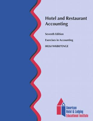 Hotel and Restaurant Accounting Workbook (Ei) By American Hotel & Lodging Educational Institute (COR)