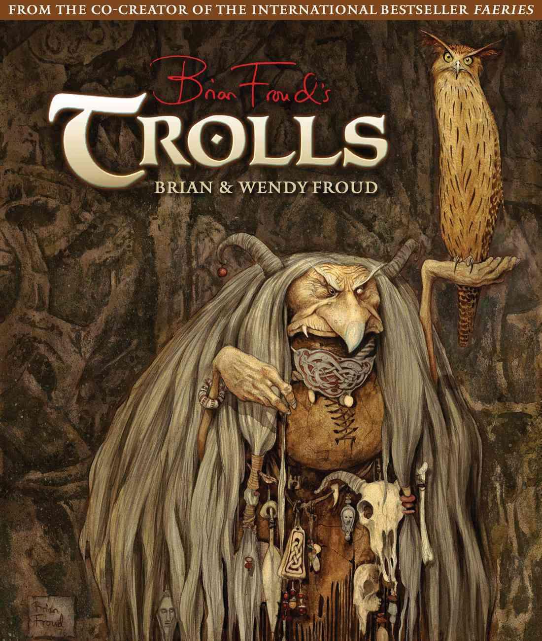 Trolls By Froud, Brian/ Froud, Wendy